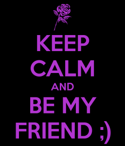keep-calm-and-be-my-friend-53